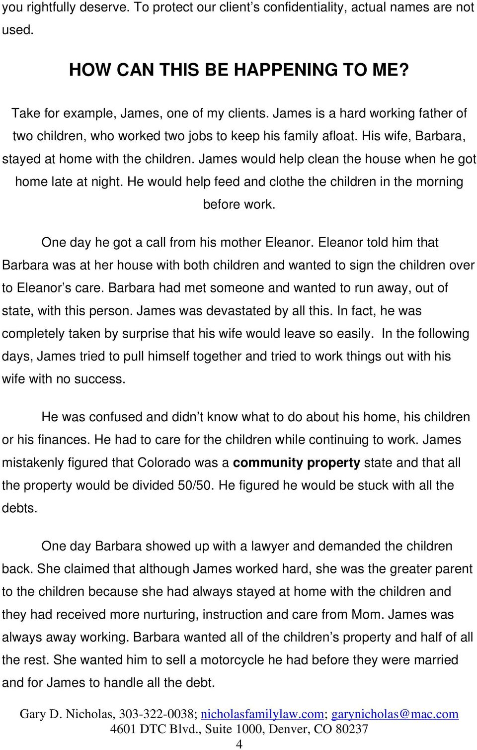 James would help clean the house when he got home late at night. He would help feed and clothe the children in the morning before work. One day he got a call from his mother Eleanor.