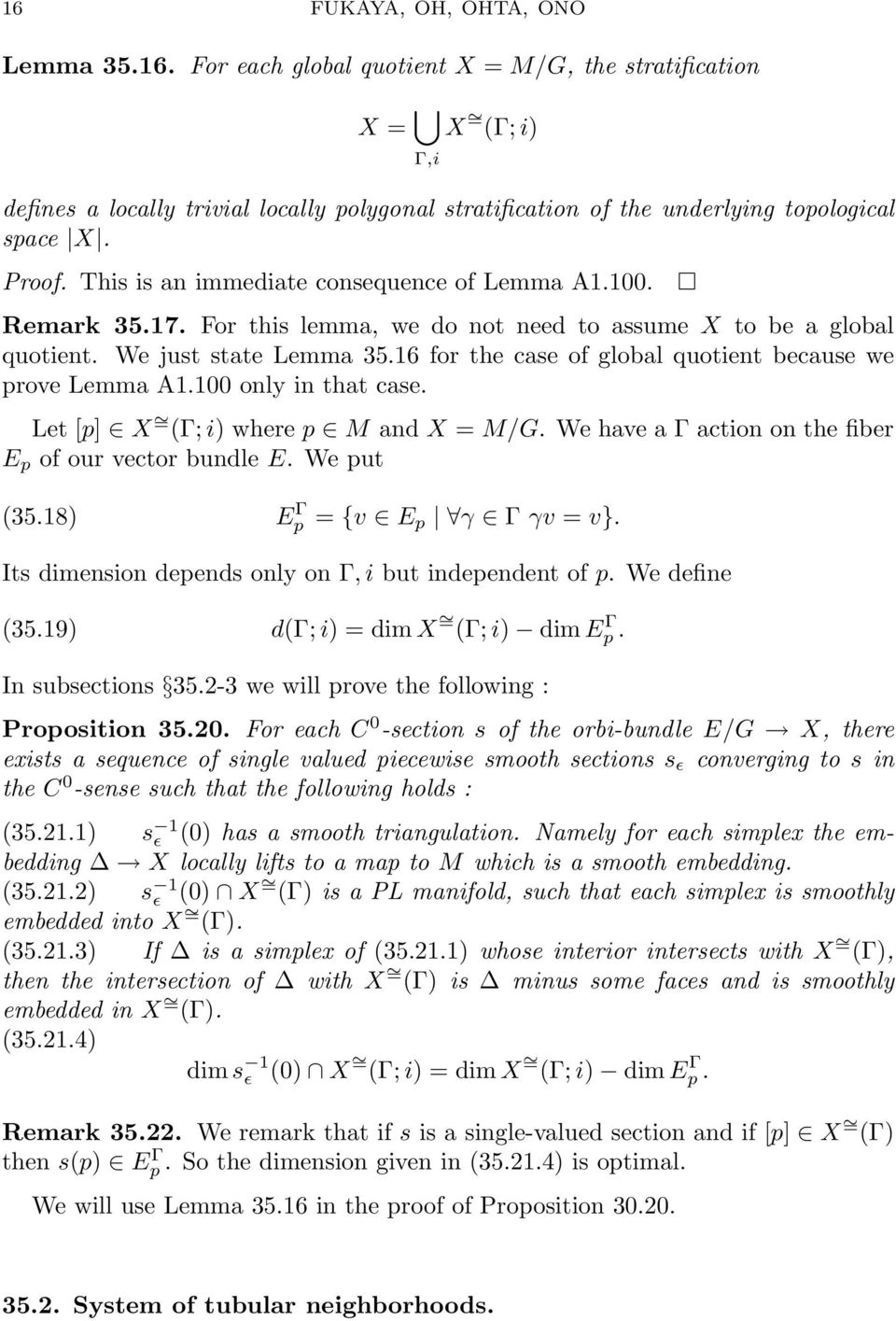 16 for the case of global quotient because we prove Lemma A1.100 only in that case. Let [p] X = (Γ; i) where p M and X = M/G. We have a Γ action on the fiber E p of our vector bundle E. We put (35.