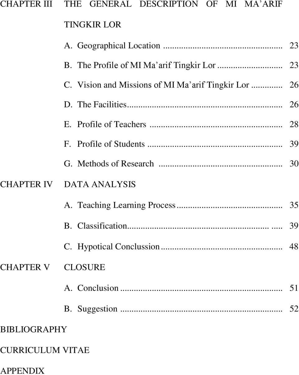 Profile of Teachers... 28 F. Profile of Students... 39 G. Methods of Research... 30 CHAPTER IV DATA ANALYSIS A.