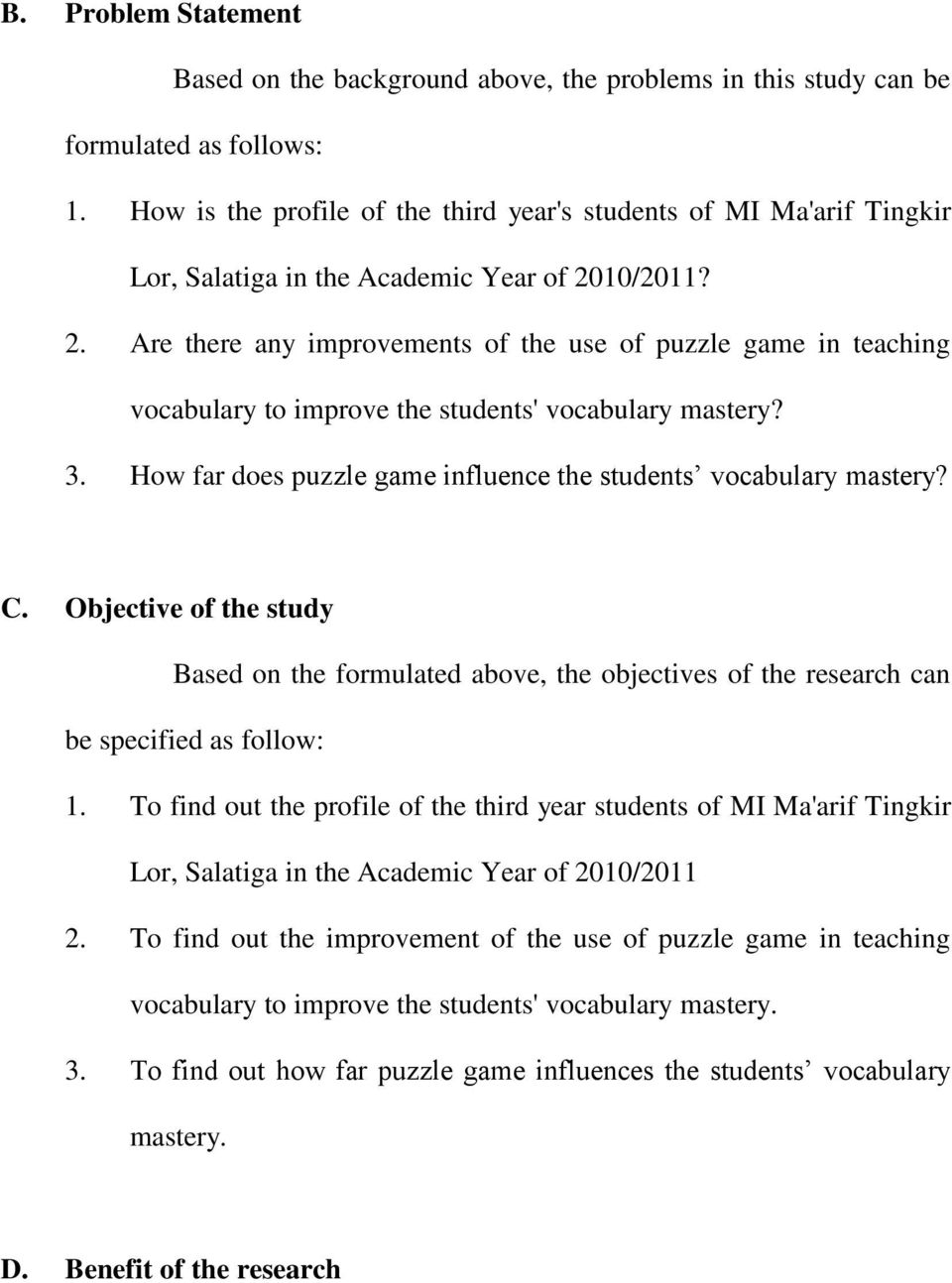 10/2011? 2. Are there any improvements of the use of puzzle game in teaching vocabulary to improve the students' vocabulary mastery? 3.