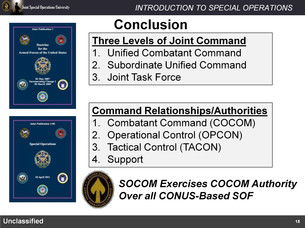 This concludes the lesson on Joint Command and Control and Special Operations Command relationships. The Joint Command relationships come from our joint doctrine publications.
