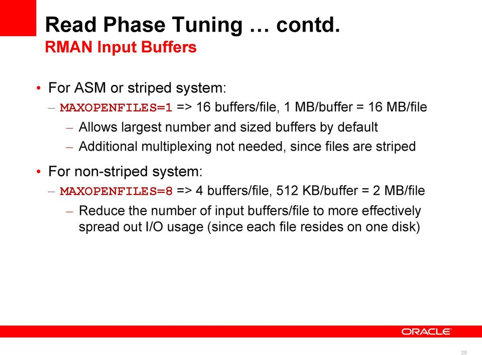 Allows largest number and sized buffers by default Additional multiplexing not needed, since files are striped