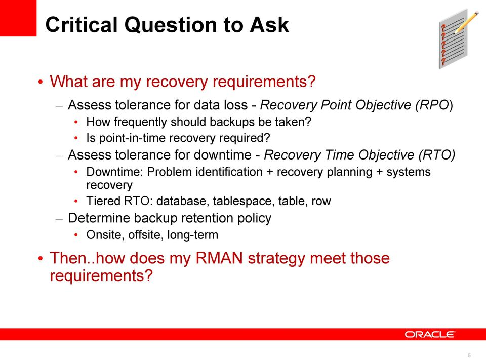 Is point-in-time recovery required?