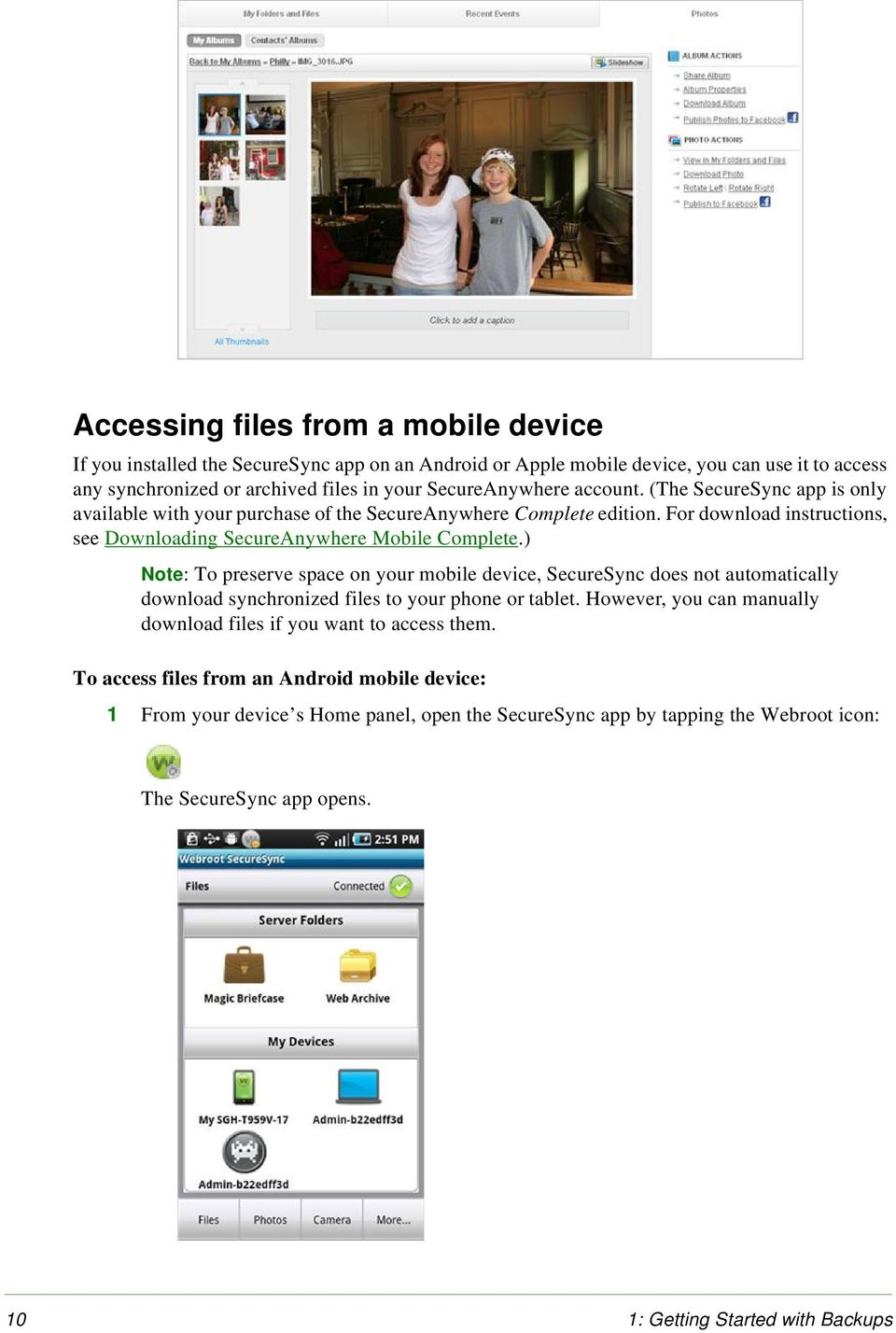 For download instructions, see Downloading SecureAnywhere Mobile Complete.
