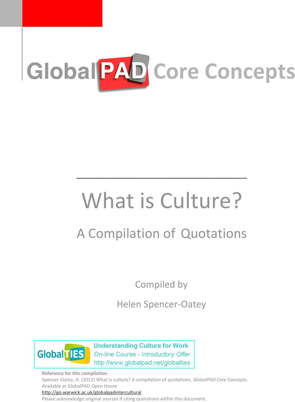 Spencer-Oatey, H. (2012) What is culture? A compilation of quotations.