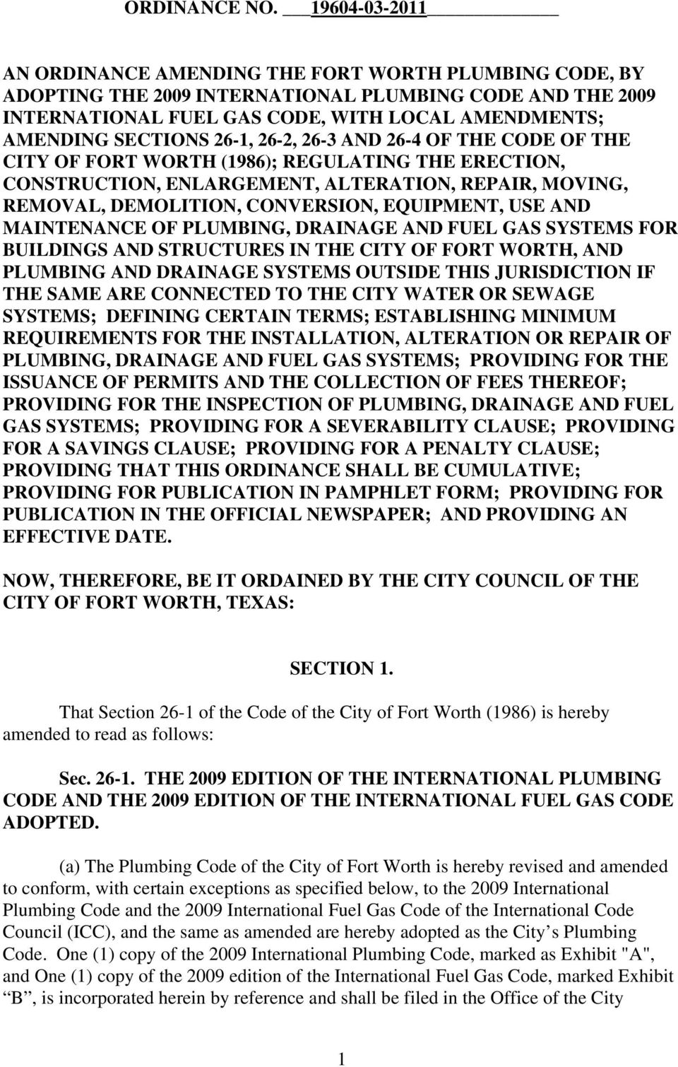 26-1, 26-2, 26-3 AND 26-4 OF THE CODE OF THE CITY OF FORT WORTH (1986); REGULATING THE ERECTION, CONSTRUCTION, ENLARGEMENT, ALTERATION, REPAIR, MOVING, REMOVAL, DEMOLITION, CONVERSION, EQUIPMENT, USE