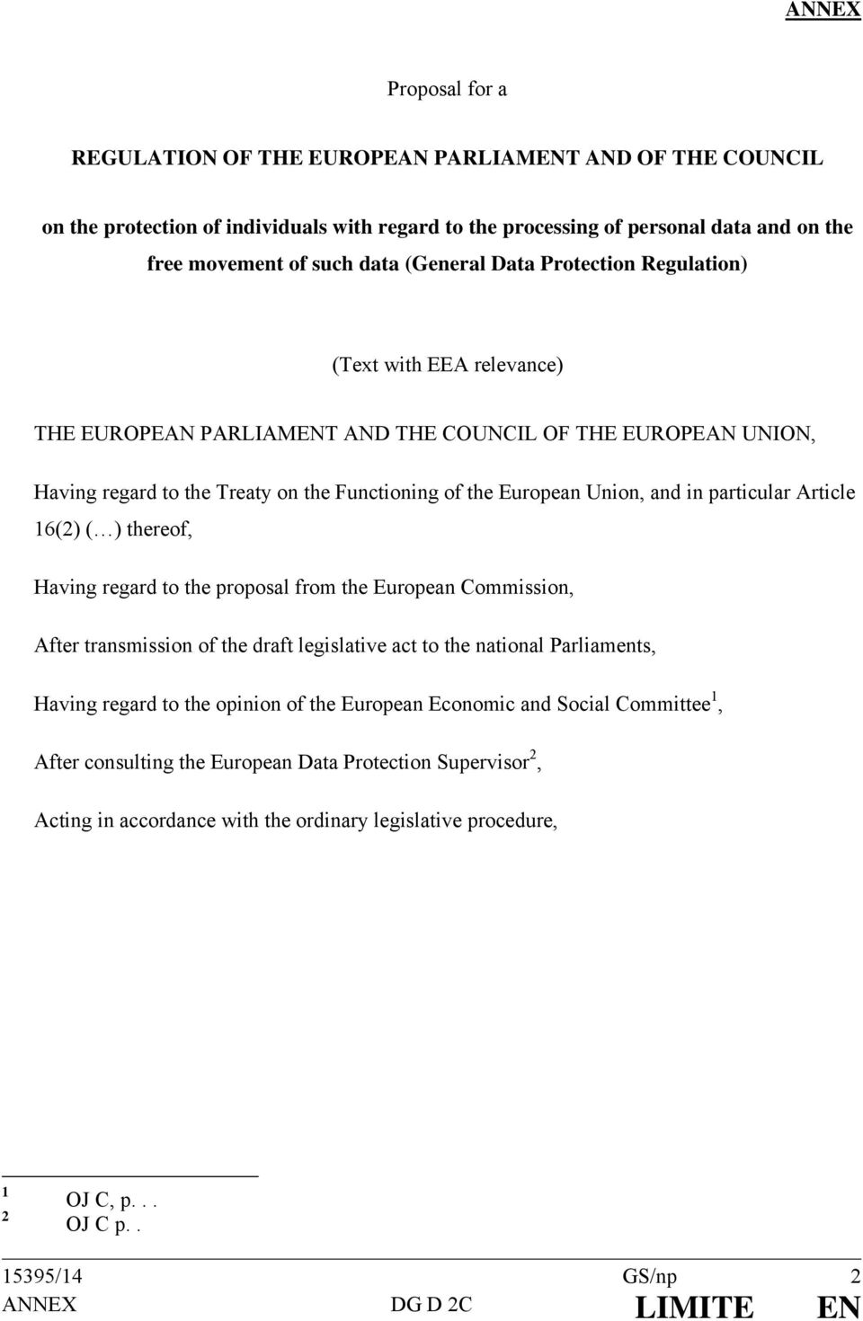 in particular Article 16(2) ( ) thereof, Having regard to the proposal from the European Commission, After transmission of the draft legislative act to the national Parliaments, Having regard to the