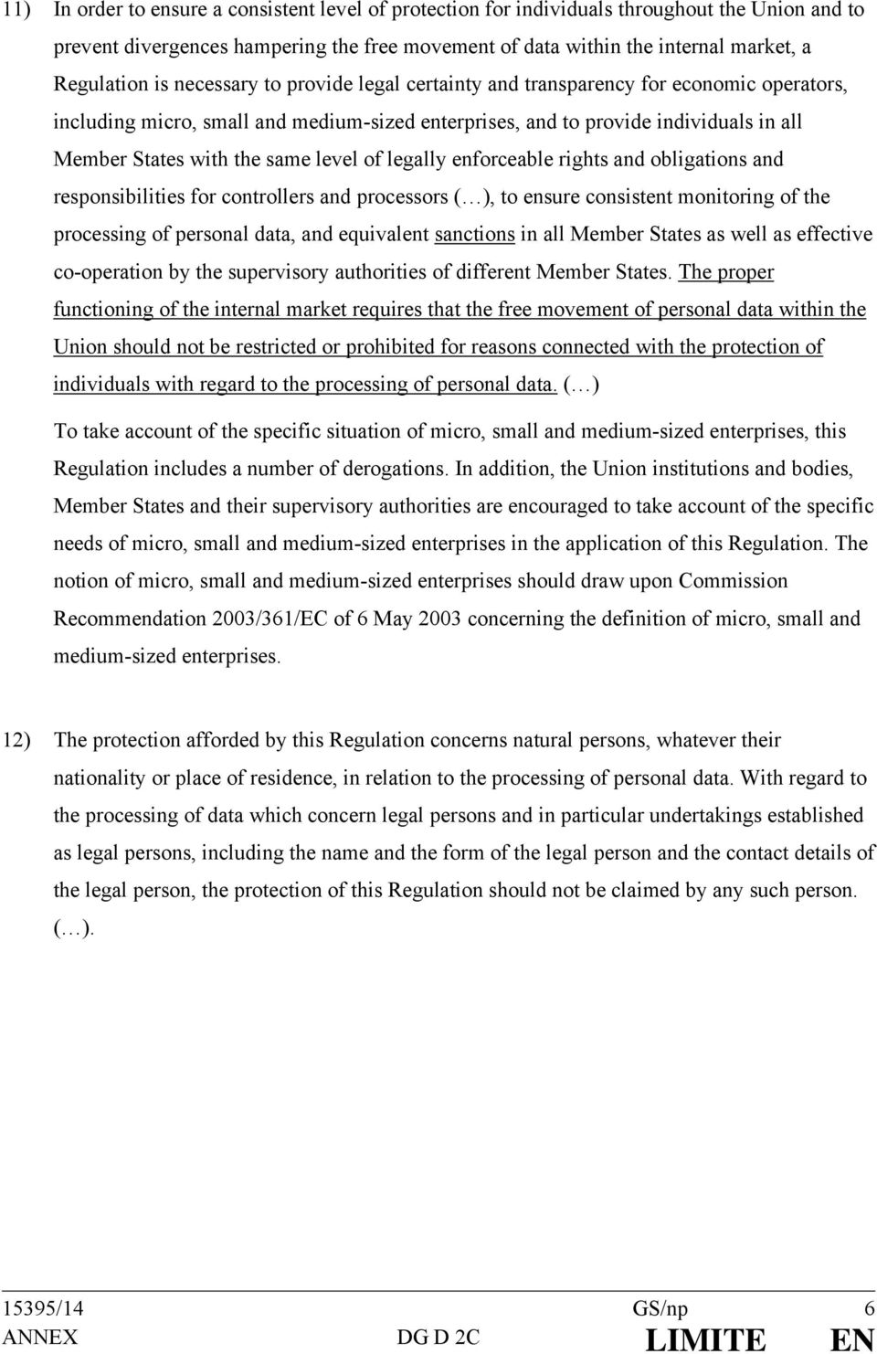 of legally enforceable rights and obligations and responsibilities for controllers and processors ( ), to ensure consistent monitoring of the processing of personal data, and equivalent sanctions in