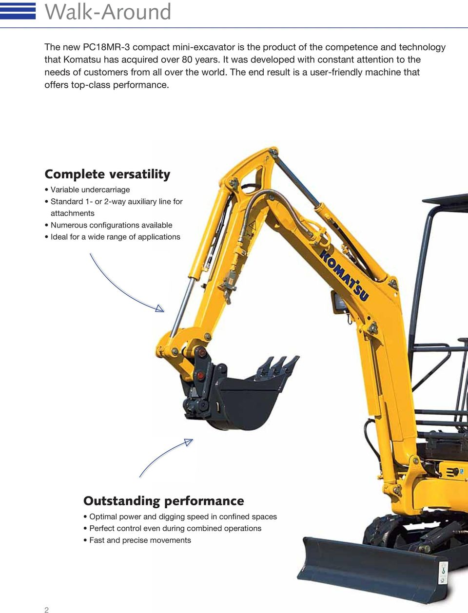 The end result is a user-friendly machine that offers top-class performance.