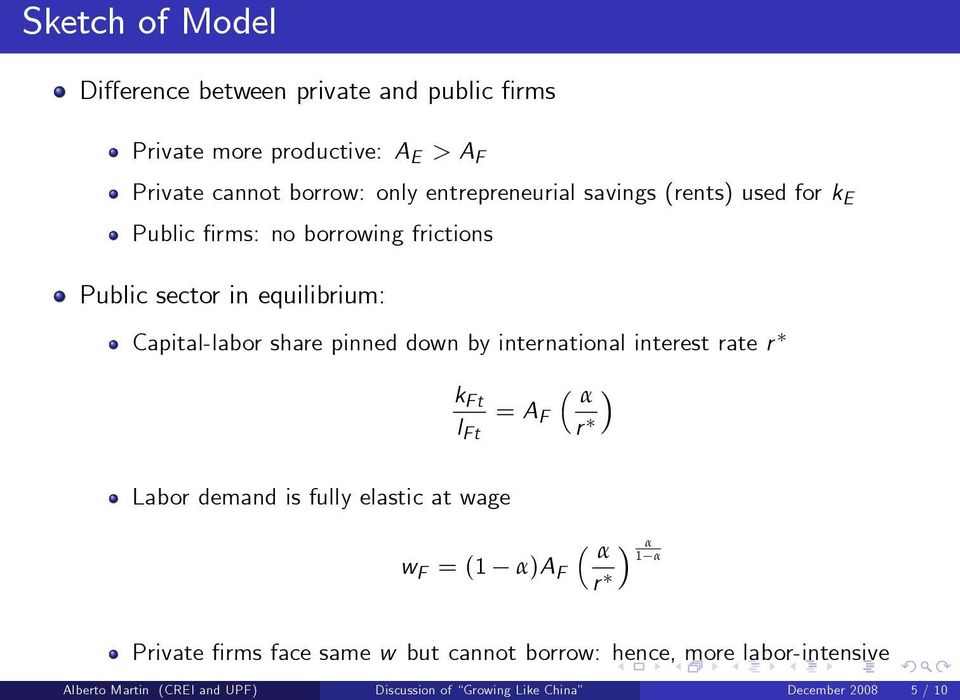 pinned down by international interest rate r k Ft l Ft = A F α r Labor demand is fully elastic at wage w F = (1 α α 1 α α)a F r