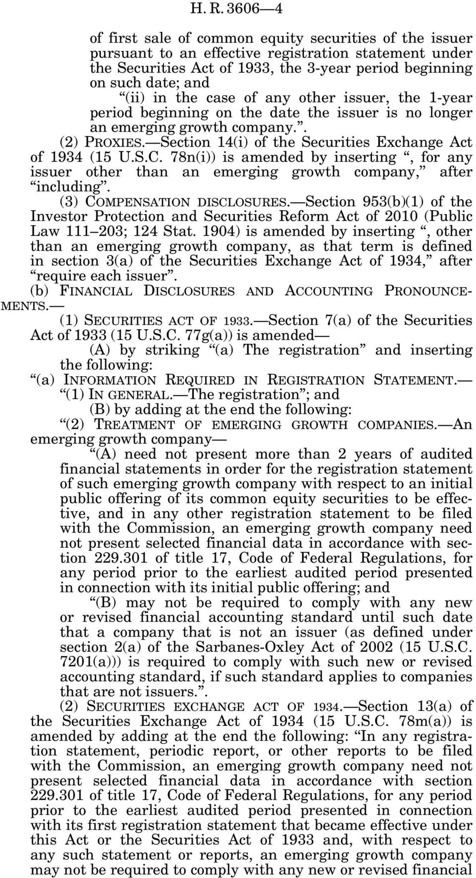 Section 14(i) of the Securities Exchange Act of 1934 (15 U.S.C. 78n(i)) is amended by inserting, for any issuer other than an emerging growth company, after including. (3) COMPENSATION DISCLOSURES.