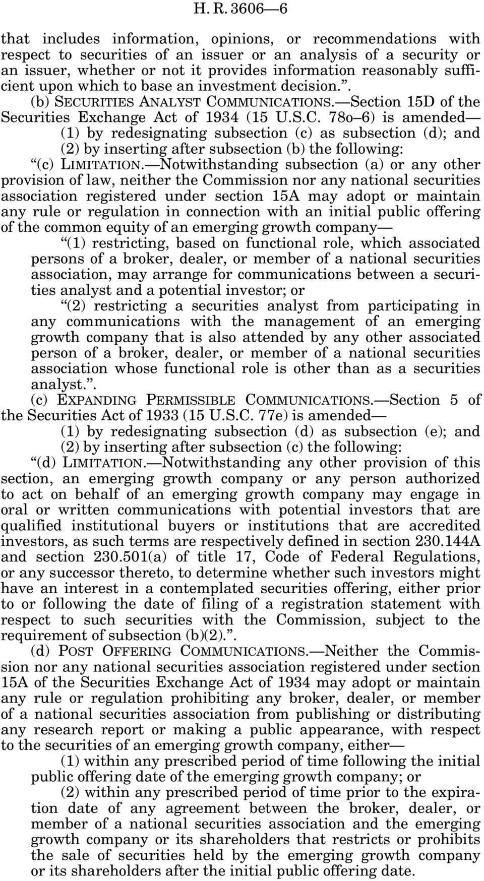 RITIES ANALYST COMMUNICATIONS. Section 15D of the Securities Exchange Act of 1934 (15 U.S.C. 78o 6) is amended (1) by redesignating subsection (c) as subsection (d); and (2) by inserting after subsection (b) the following: (c) LIMITATION.
