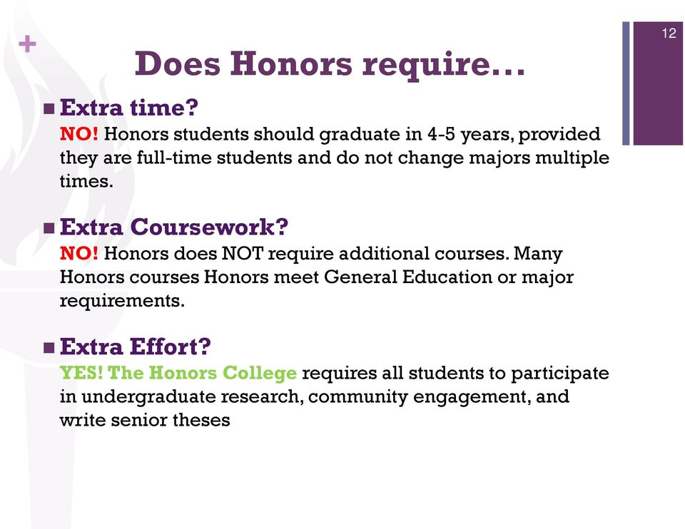 multiple times. 12 Extra Coursework? NO! Honors does NOT require additional courses.