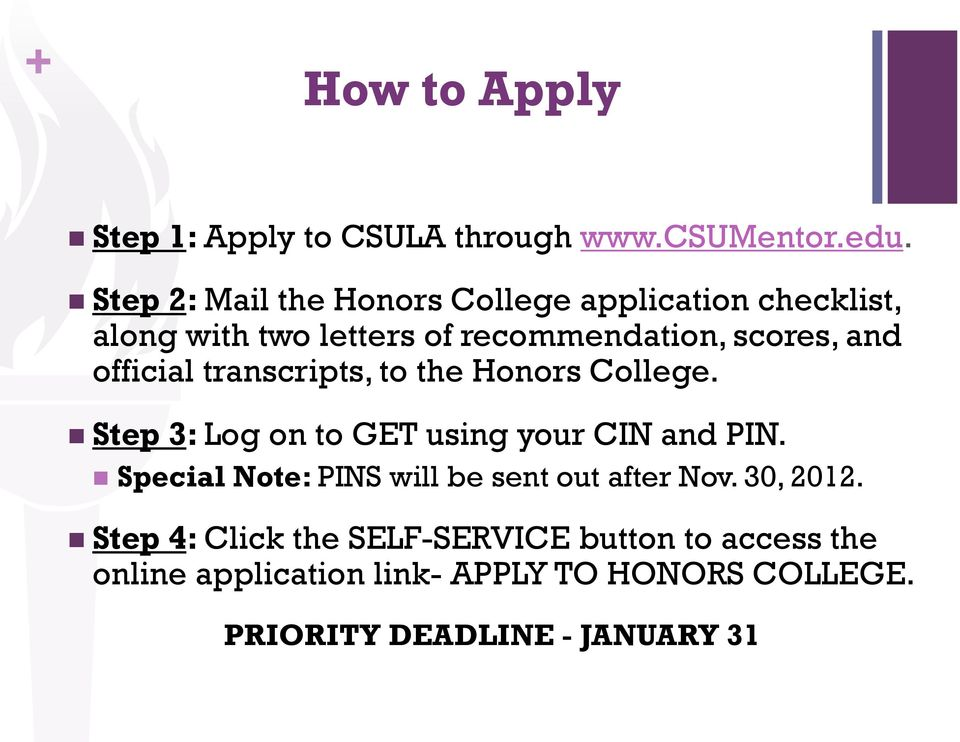 official transcripts, to the Honors College. Step 3: Log on to GET using your CIN and PIN.