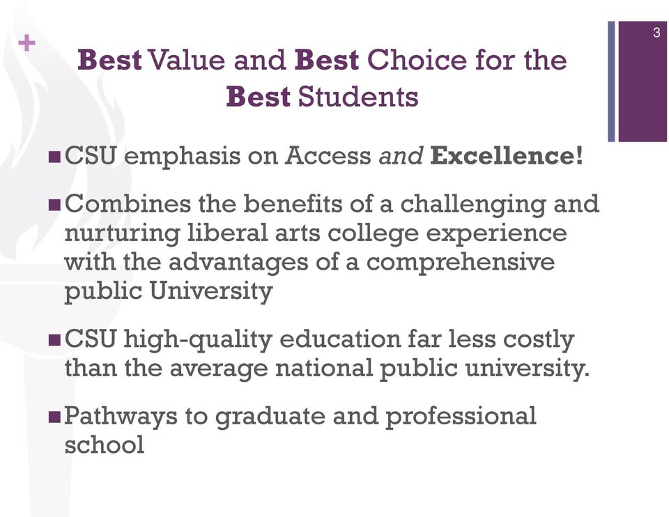 the advantages of a comprehensive public University CSU high-quality education far less