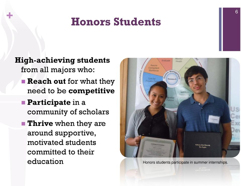 scholars Thrive when they are around supportive, motivated students