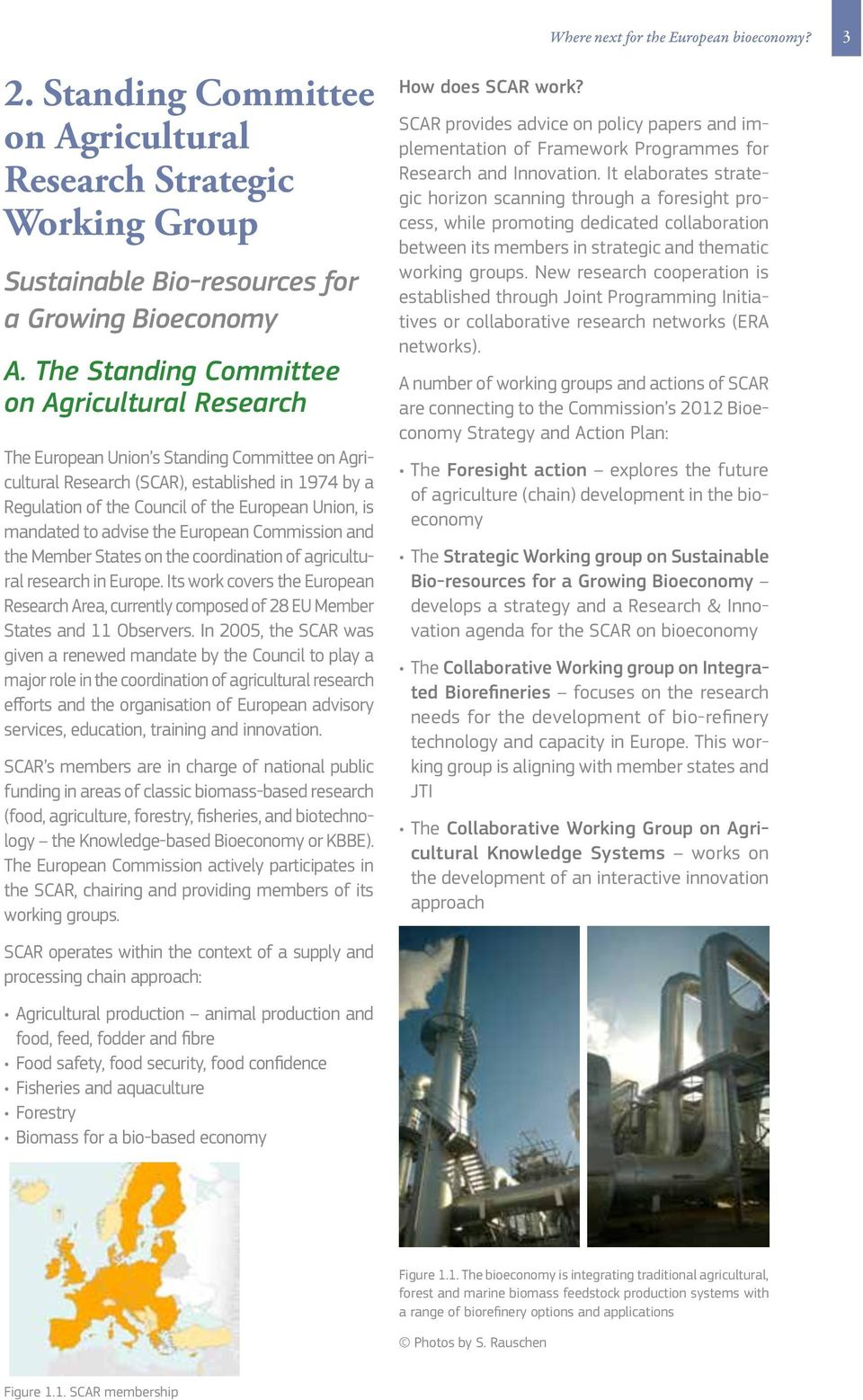 mandated to advise the European Commission and the Member States on the coordination of agricultural research in Europe.
