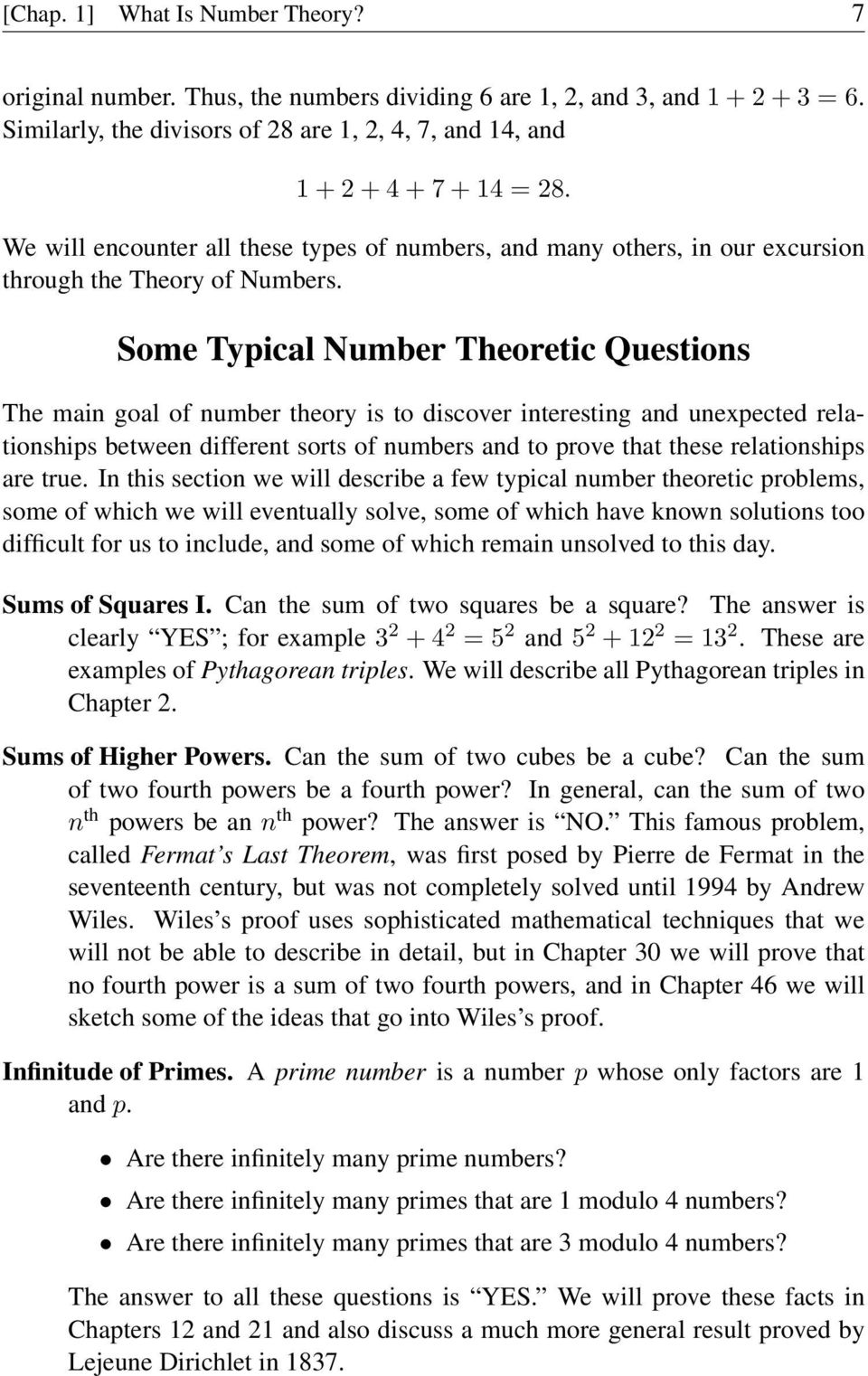 Some Typical Number Theoretic Questions The main goal of number theory is to discover interesting and unexpected relationships between different sorts of numbers and to prove that these relationships