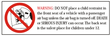 Section 1: Warnings (continued) - According to accident statistics, the National Highway Transportation Safety Administration (NHTSA) recommends that parents select the rear seat as the safest