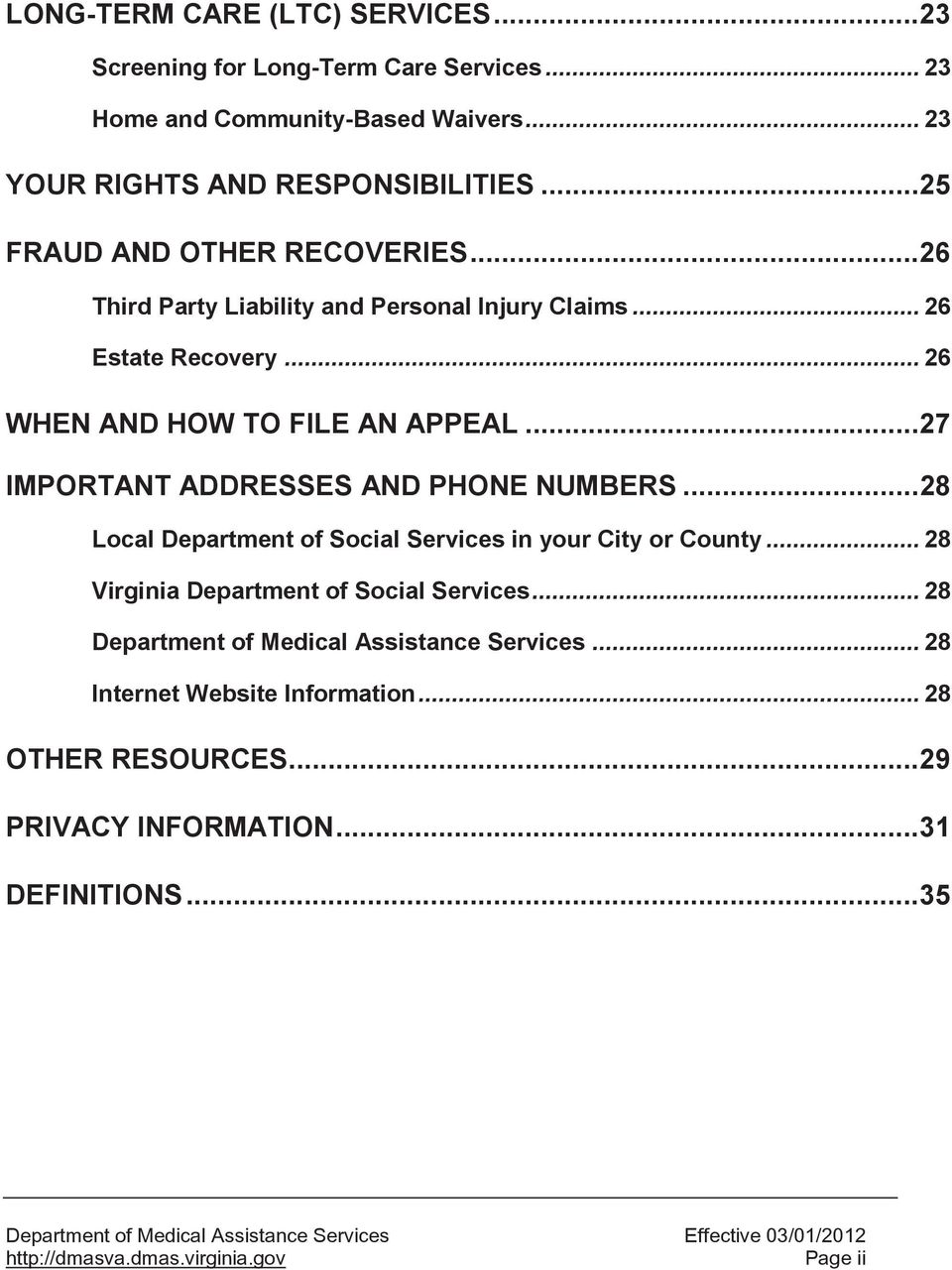 .. 27 IMPORTANT ADDRESSES AND PHONE NUMBERS... 28 Local Department of Social Services in your City or County... 28 Virginia Department of Social Services.
