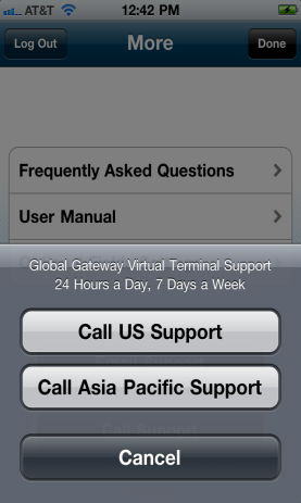 4 CONTACT FIRST DATA The merchant has three options for contacting First Data Global Gateway Support. 1. At the More screen, select Email Support to contact the First Data support team. 2.