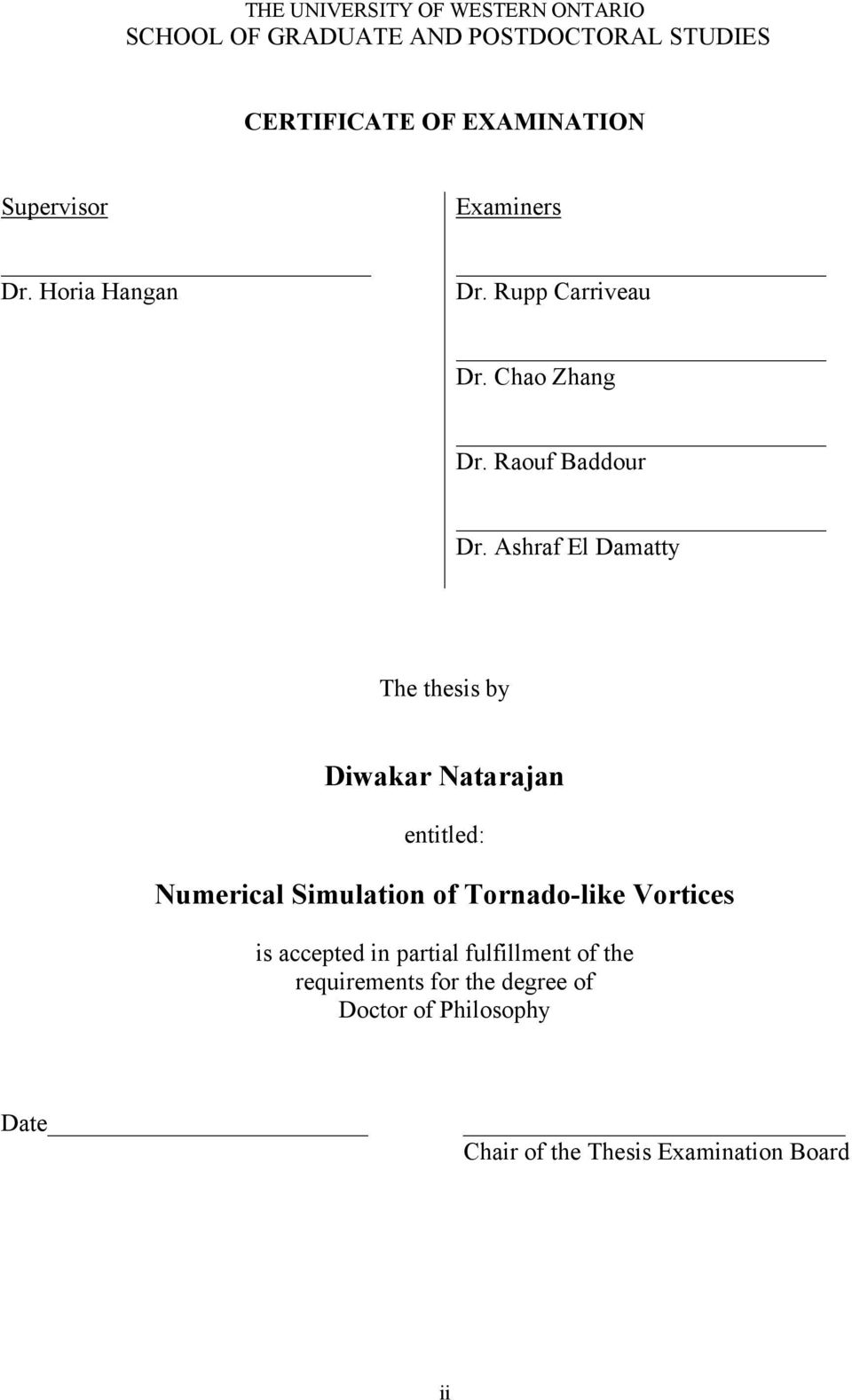 Ashraf El Damatty The thesis by Diwakar Natarajan entitled: Numerical Simulation of Tornado-like Vortices is