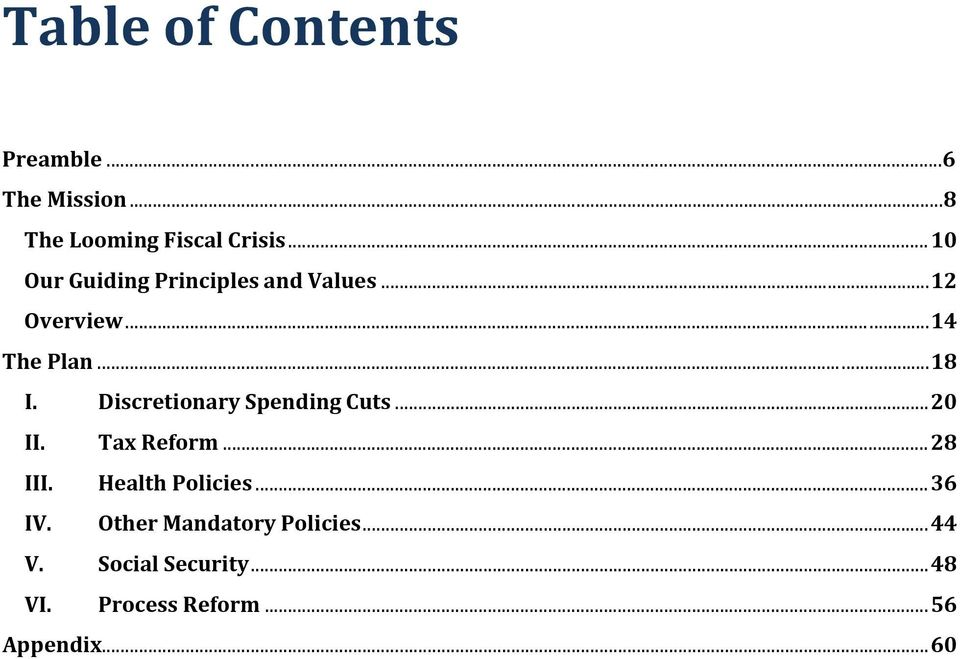 Discretionary Spending Cuts... 20 II. Tax Reform... 28 III. Health Policies... 36 IV.