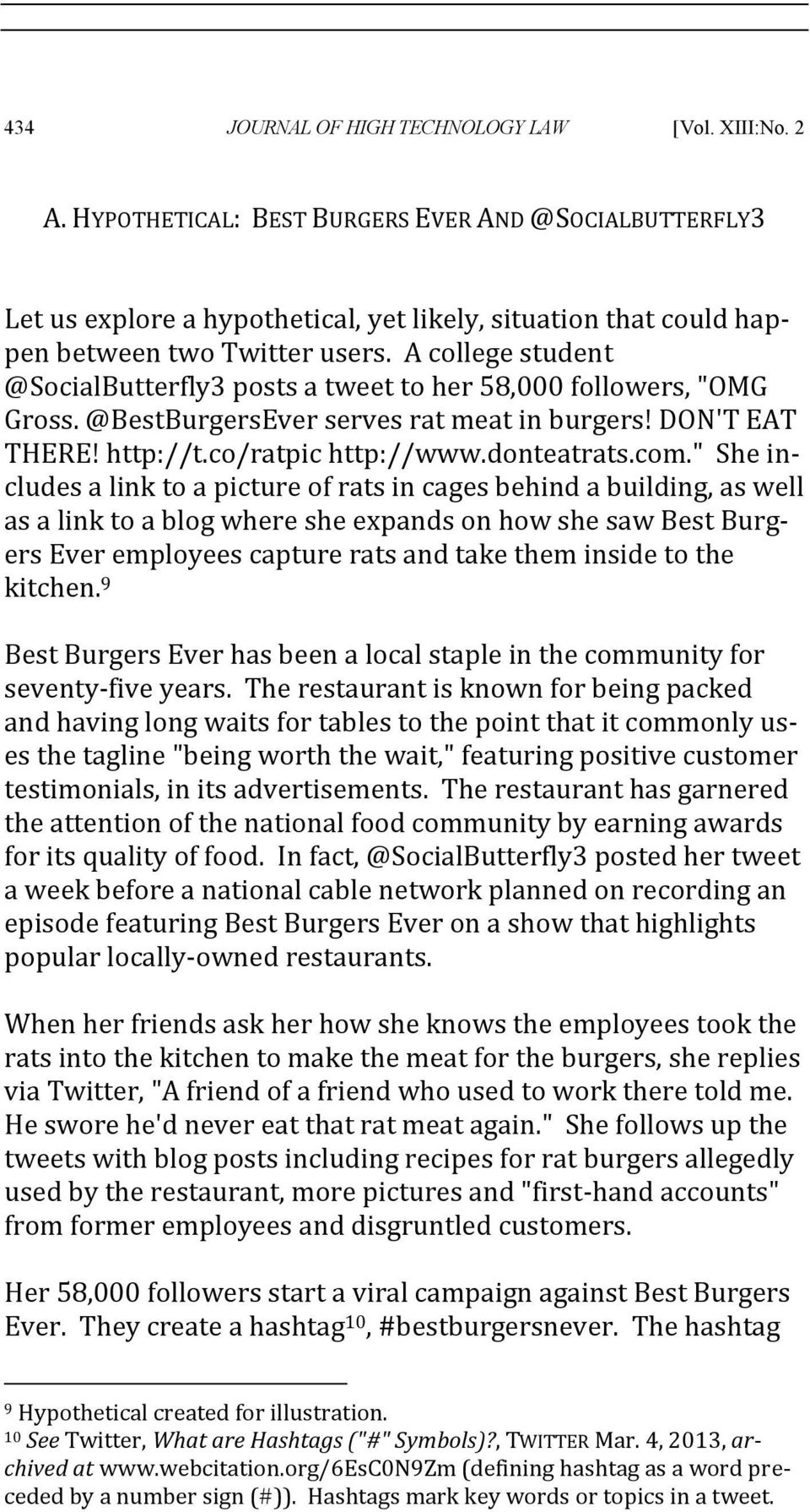 "A college student @SocialButterfly3 posts a tweet to her 58,000 followers, ""OMG Gross. @BestBurgersEver serves rat meat in burgers! DON'T EAT THERE! http://t.co/ratpic http://www.donteatrats.com."