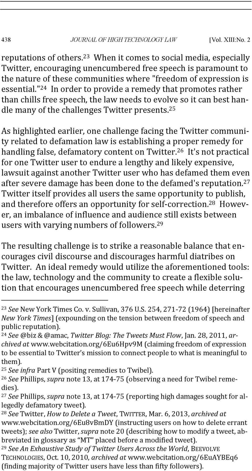 """ 24 In order to provide a remedy that promotes rather than chills free speech, the law needs to evolve so it can best handle many of the challenges Twitter presents."