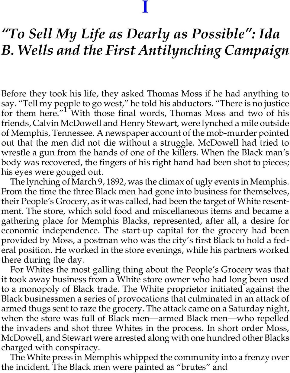 1 With those final words, Thomas Moss and two of his friends, Calvin McDowell and Henry Stewart, were lynched a mile outside of Memphis, Tennessee.