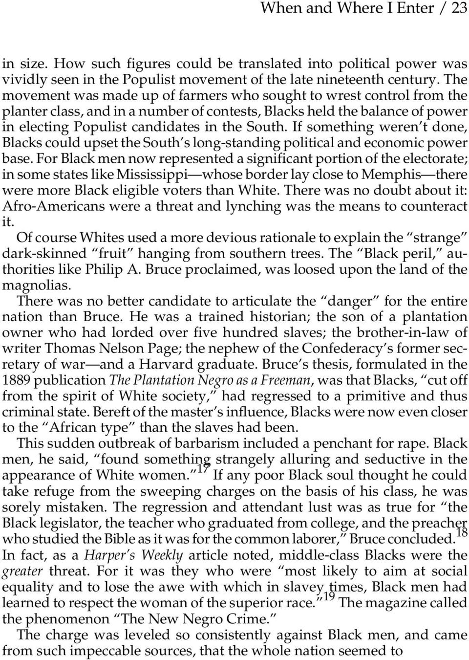 If something weren t done, Blacks could upset the South s long-standing political and economic power base.