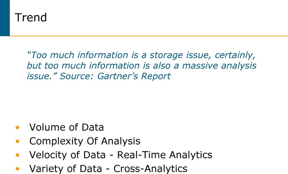 Source: Gartner s Report Volume of Data Complexity Of Analysis