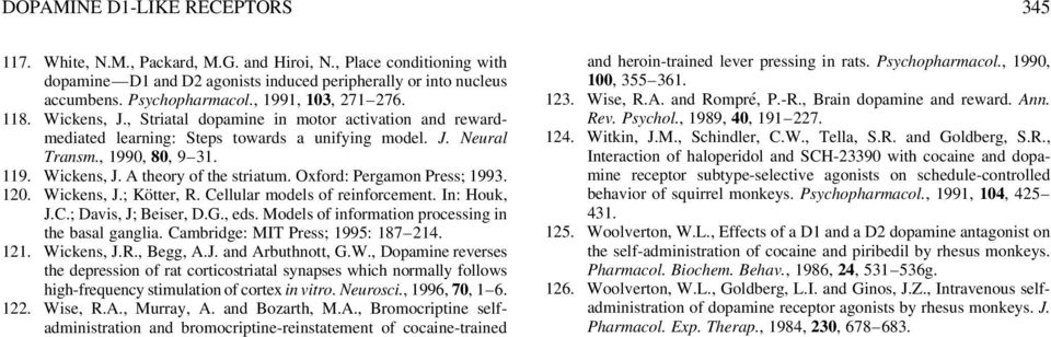 Oxford: Pergamon Press; 1993. 120. Wickens, J.; Kötter, R. Cellular models of reinforcement. In: Houk, J.C.; Davis, J; Beiser, D.G., eds. Models of information processing in the basal ganglia.