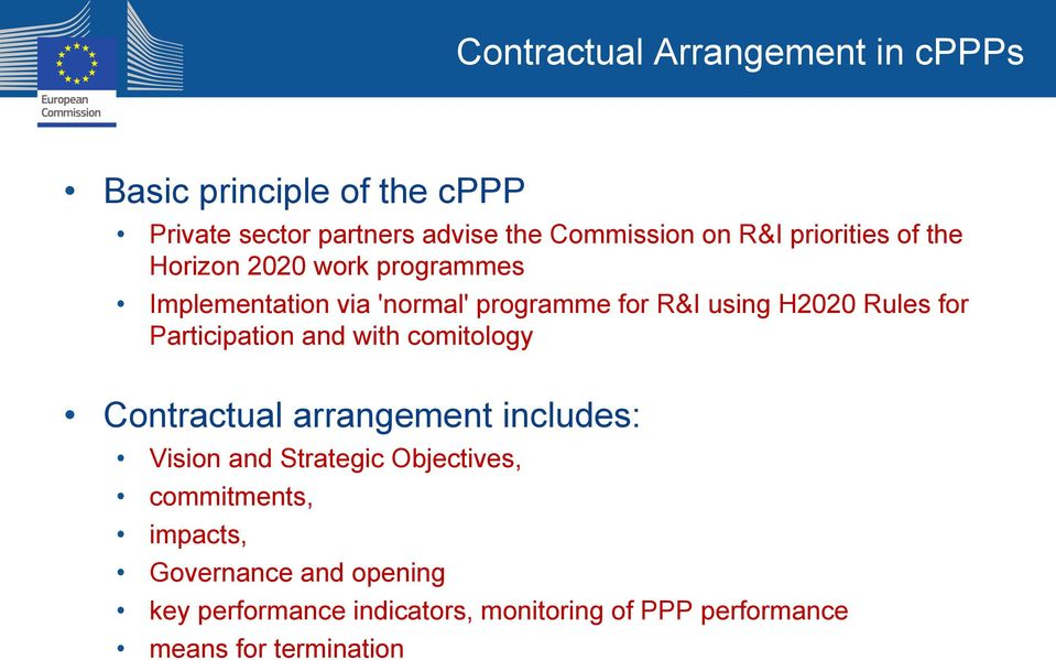 for Participation and with comitology Contractual arrangement includes: Vision and Strategic Objectives,