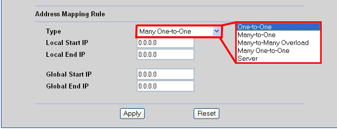 4. Configure the NAT rule as required. Click on Apply to save your settings. Address Mapping Settings Field Description Type Choose the port mapping type from one of the following.
