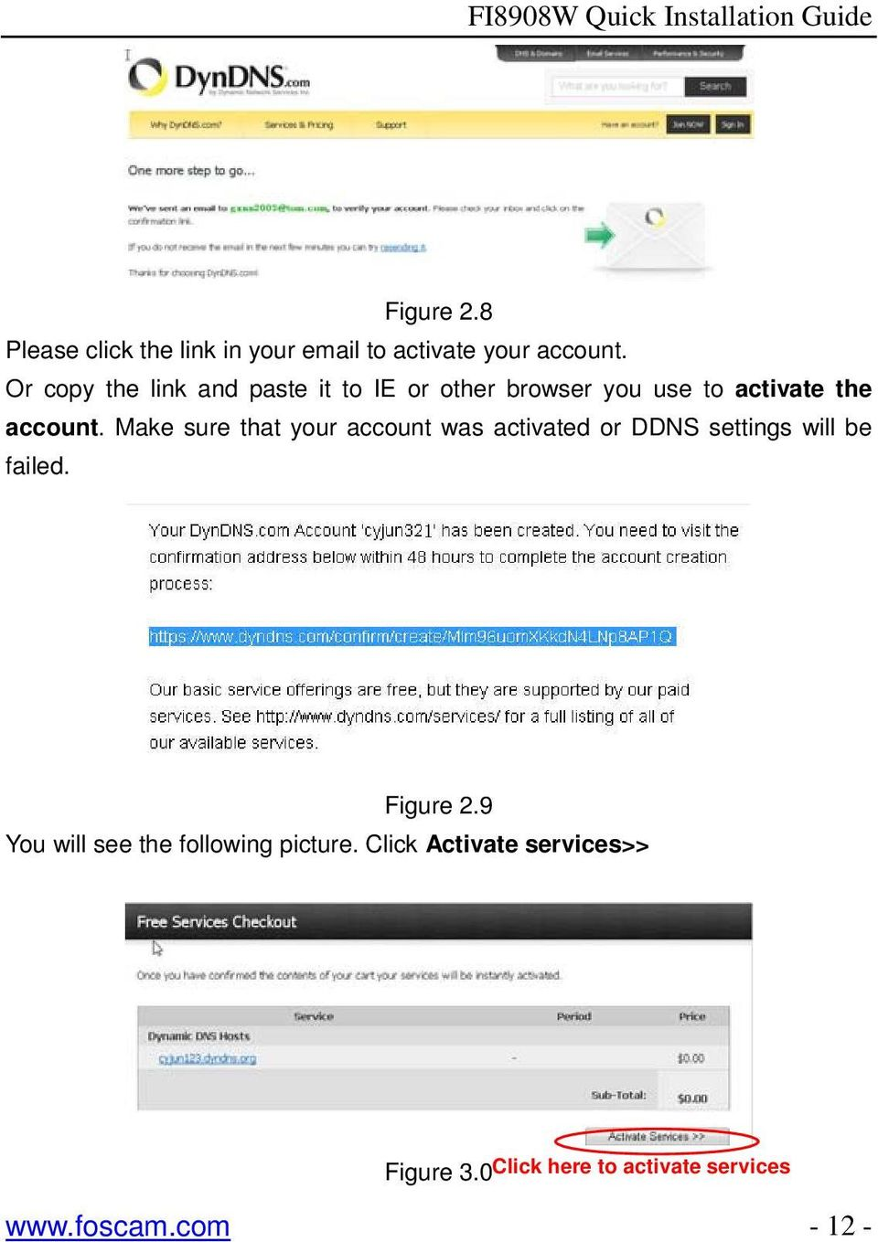 Make sure that your account was activated or DDNS settings will be failed. Figure 2.