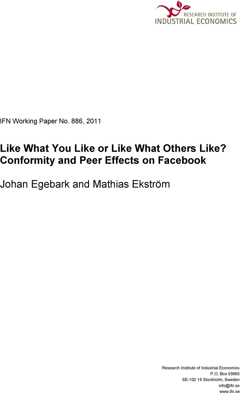 Conformity and Peer Effects on Facebook Johan Egebark and