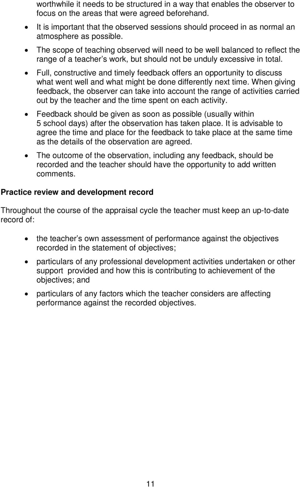 The scope of teaching observed will need to be well balanced to reflect the range of a teacher s work, but should not be unduly excessive in total.