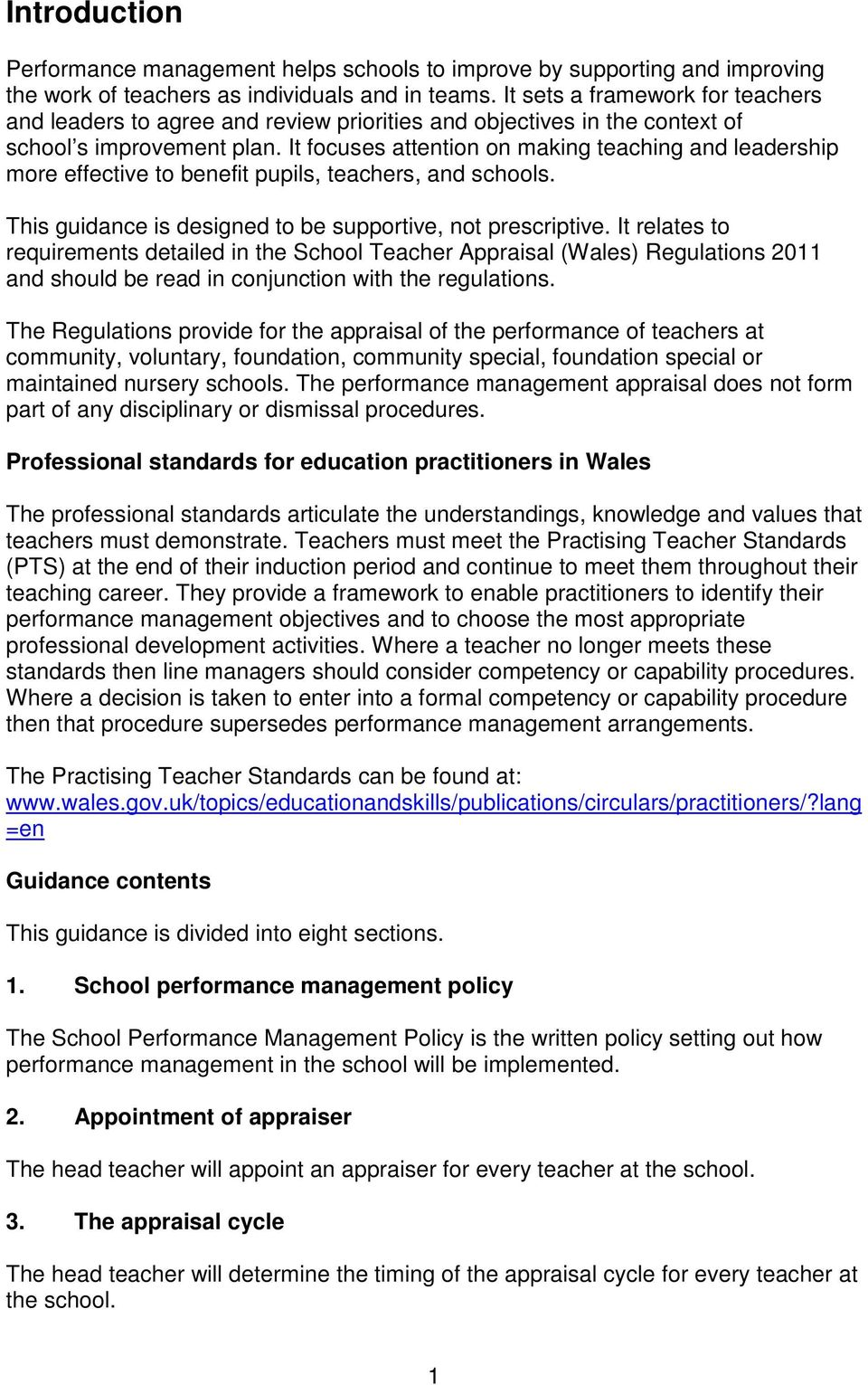 It focuses attention on making teaching and leadership more effective to benefit pupils, teachers, and schools. This guidance is designed to be supportive, not prescriptive.