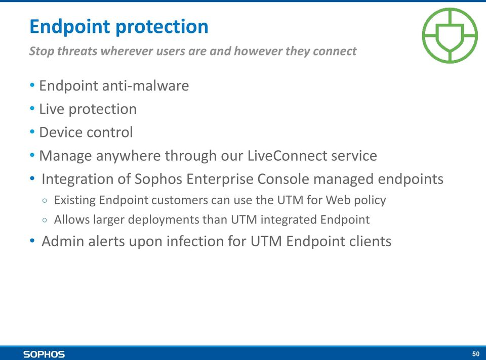 Enterprise Console managed endpoints Existing Endpoint customers can use the UTM for Web policy