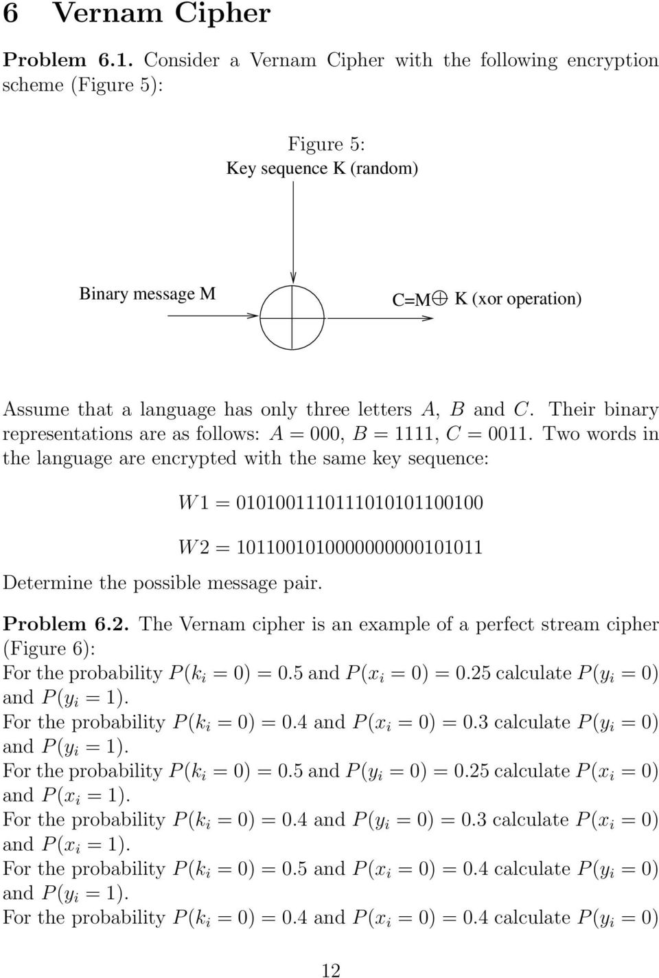cryptography exercises Cryptography meta your communities  sign up or  need help understanding this exercise's solution up vote 3 down vote favorite we were given this exercise, which .