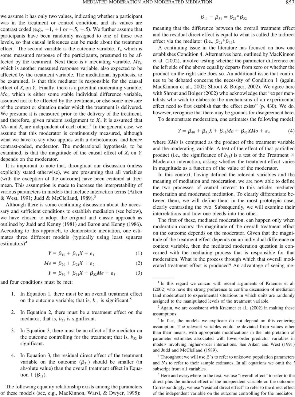 1 The second variable is the outcome variable, Y i, which is some measured response of the participants, presumed to be affected by the treatment.