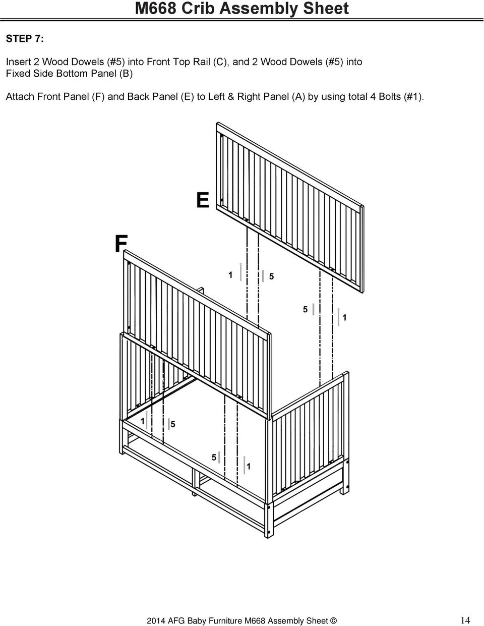 Attach Front Panel (F) and Back Panel (E) to Left & Right Panel (A) by