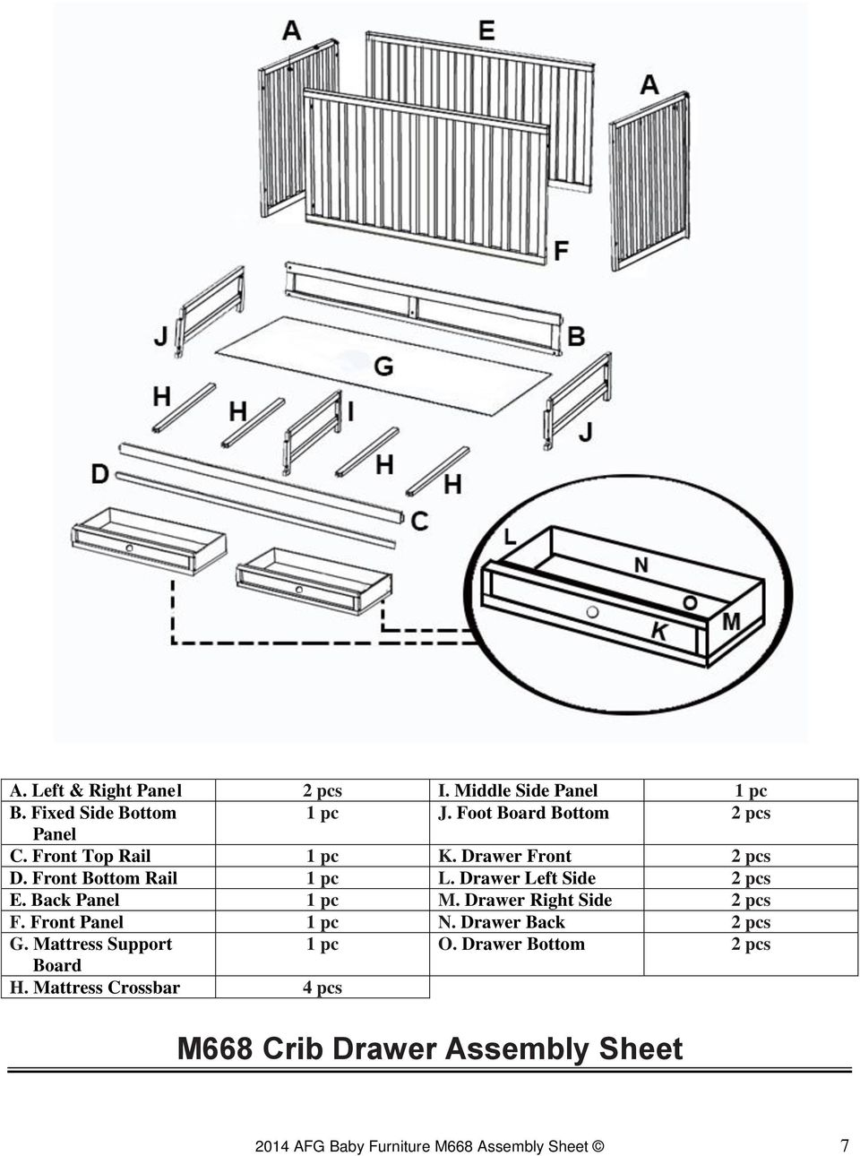 Drawer Left Side 2 pcs E. Back Panel 1 pc M. Drawer Right Side 2 pcs F. Front Panel 1 pc N. Drawer Back 2 pcs G.