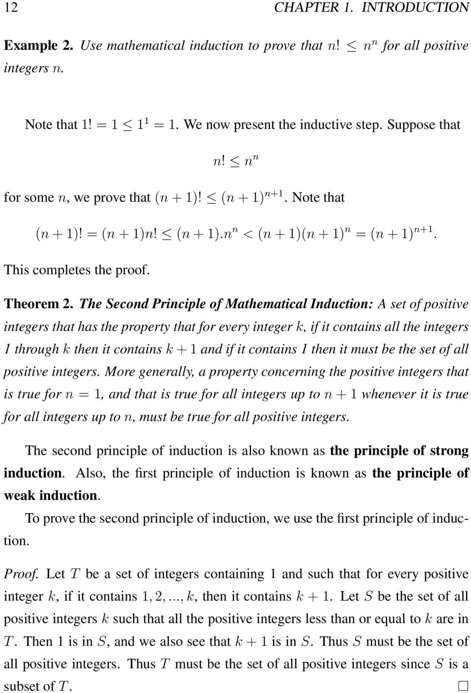 The Second Principle of Mathematical Induction: A set of positive integers that has the property that for every integer k, if it contains all the integers 1 through k then it contains k + 1 and if it