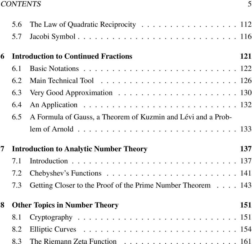 5 A Formula of Gauss, a Theorem of Kuzmin and Lévi and a Problem of Arnold............................ 133 7 Introduction to Analytic Number Theory 137 7.1 Introduction............................. 137 7.2 Chebyshev s Functions.