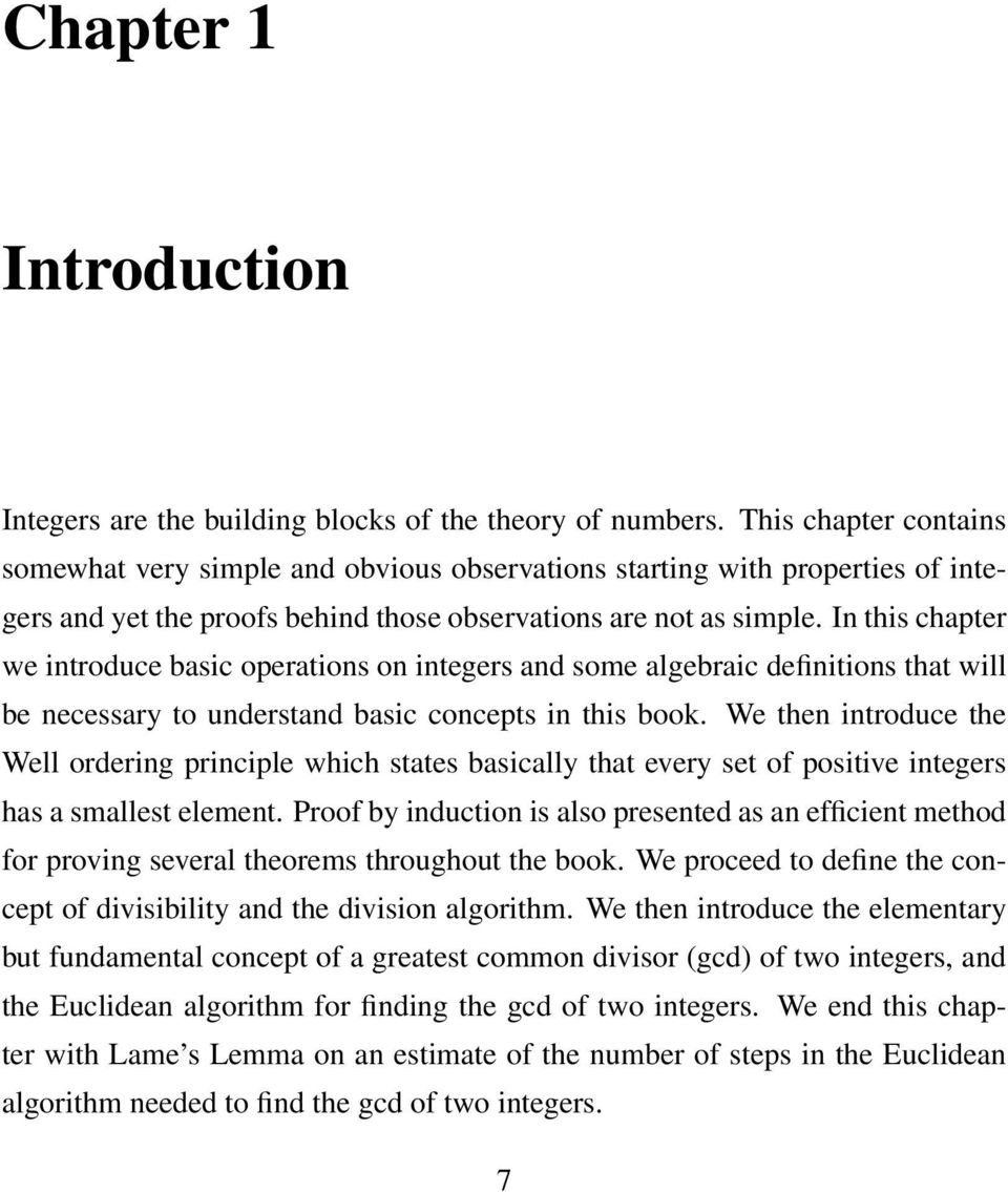 In this chapter we introduce basic operations on integers and some algebraic definitions that will be necessary to understand basic concepts in this book.