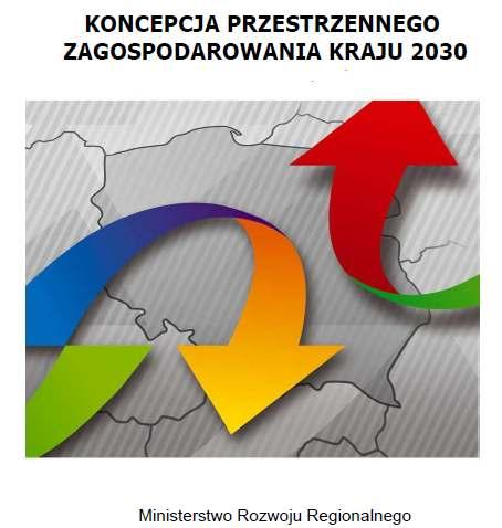 STRATEGIC DOCUMENTS - COUNTRY LEVEL Concept of National Spatial Development Up To The Year 2030 13 of December