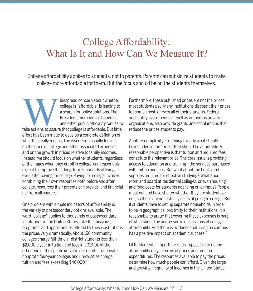 The President, members of Congress, and other public officials promise to take actions to assure that college is affordable.