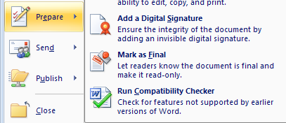 Saving and File Compatibility The Compatibility Checker Used to detect features in Word, Excel and PowerPoint 2007